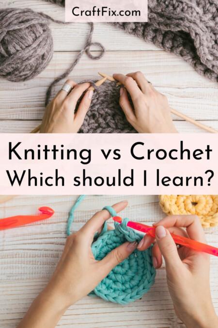 Knitting vs Crochet: which should I learn?